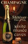 Visite des caves et du musée Météyer Père et Fils à 10 mn de Condé (le Champagne est un produit alcoolisé à consommer avec modération)